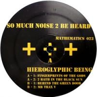 hieroglyphic-being-so-much-noise
